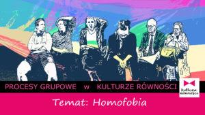 Grafika wydarzenia Procesy grupowe w Kulturze Równości. Temat: Homofobia